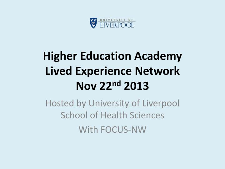 higher education academy lived experience network nov 22 nd 2013 n.