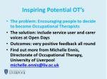 inspiring potential ot s