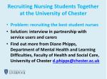 recruiting nursing students together at the university of chester