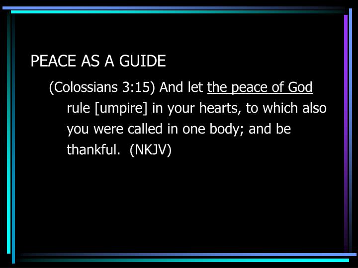 PEACE AS A GUIDE