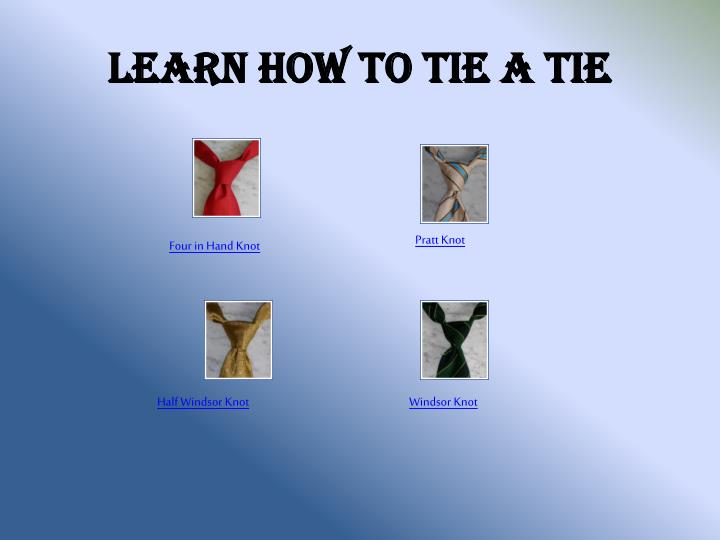 Ppt learn how to tie a tie powerpoint presentation id2491412 learn how to tie a tie ccuart Image collections