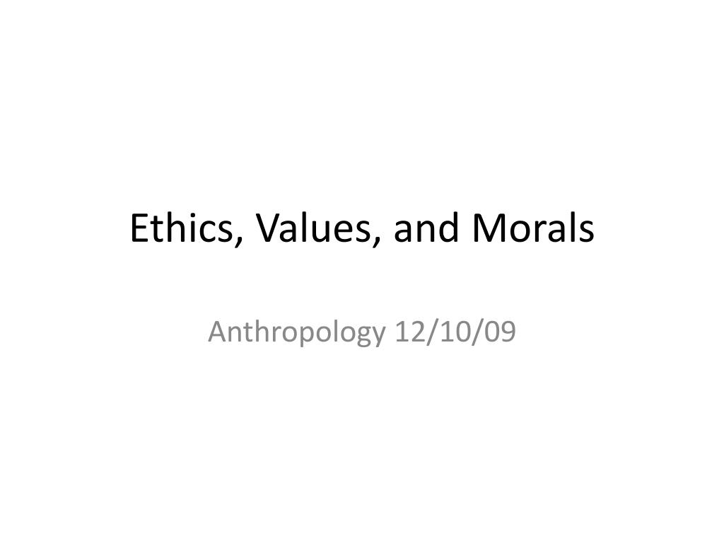 ppt ethics values and morals powerpoint presentation id 2491566