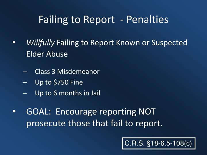 Failing to Report  - Penalties