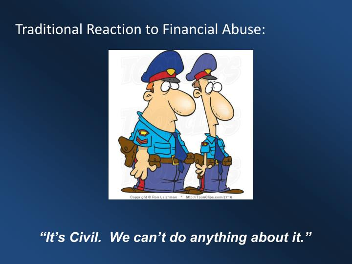 Traditional Reaction to Financial Abuse: