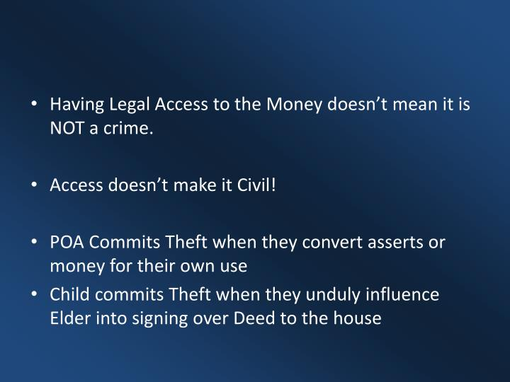 Having Legal Access to the Money doesn't mean it is NOT a crime.