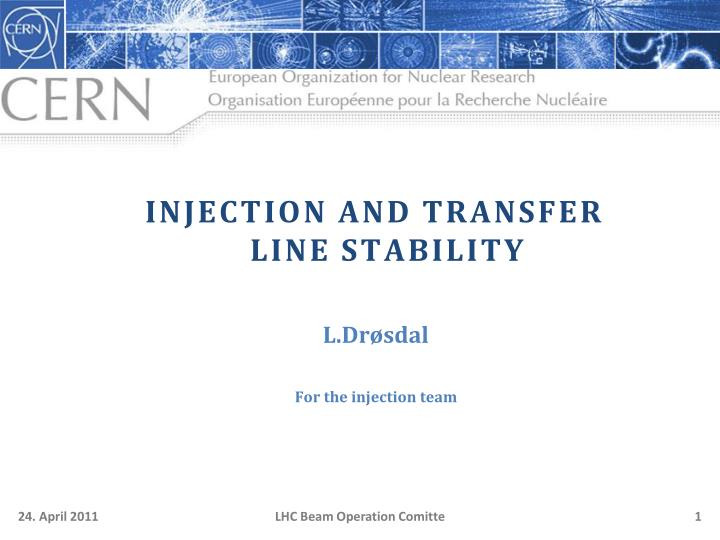 INJECTION AND TRANSFER LINE STABILITY