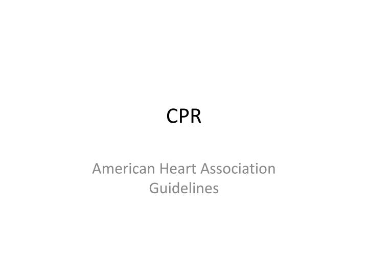 Ppt cpr powerpoint presentation id2491833 american heart association guidelines toneelgroepblik Image collections