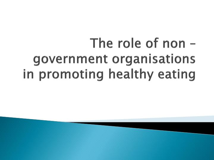 The role of non government organisations in promoting healthy eating
