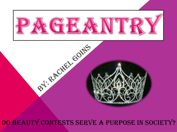 beauty contest do they serve any purpose in society essay Analyzing mass media and popular culture english blogs for society what purpose(s) do they serve  at what our essay writing service can do for.