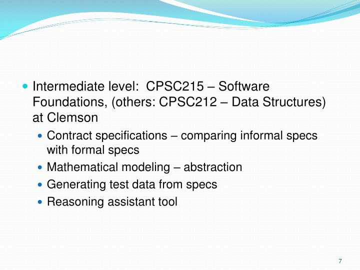 Intermediate level:  CPSC215 – Software Foundations, (others: CPSC212 – Data Structures) at Clemson
