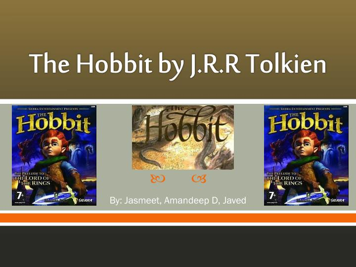 essay on the hobbit by j.r.r. tolkien J r r tolkien's book the hobbit was written in 1937, and the first third was made into a movie in 2012 the first movie is called the hobbit: an unexpected journey.