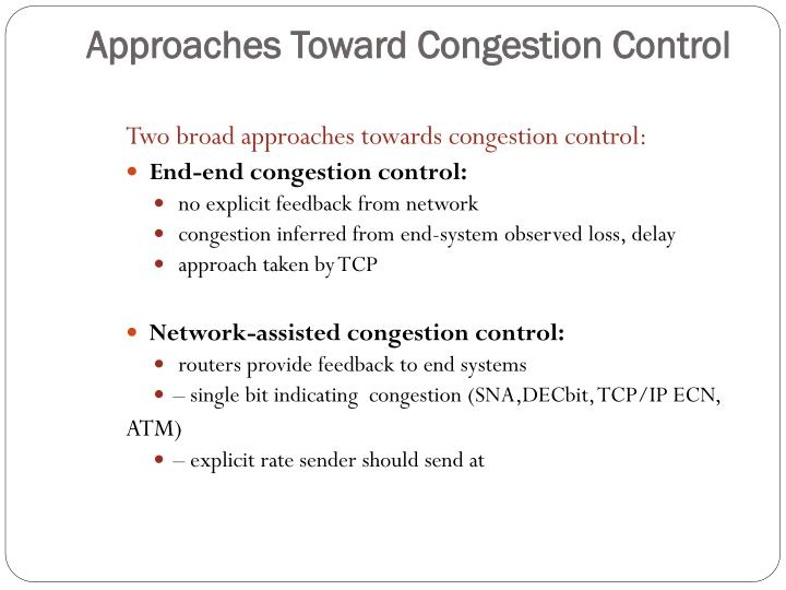 Approaches Toward Congestion Control