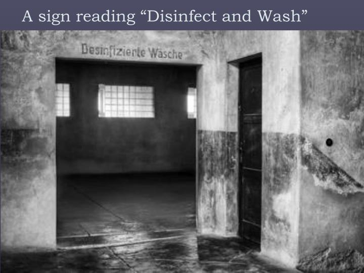 "A sign reading ""Disinfect and Wash"""