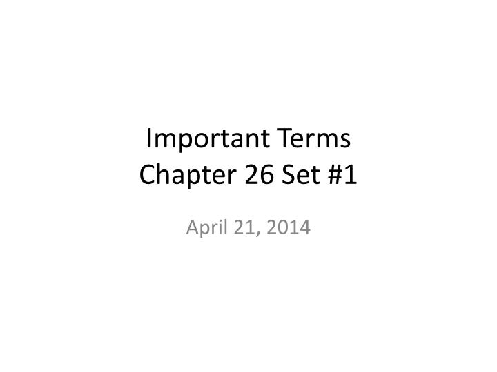 Important terms chapter 26 set 1