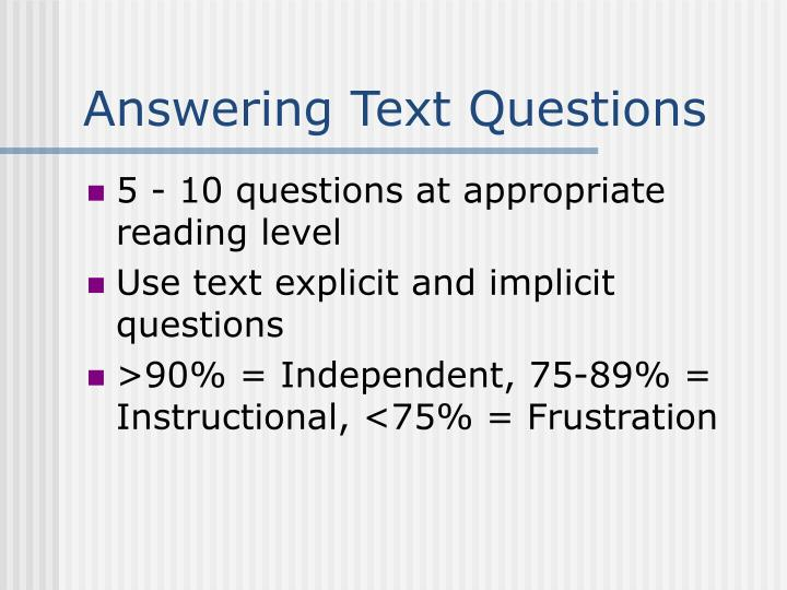 Answering Text Questions