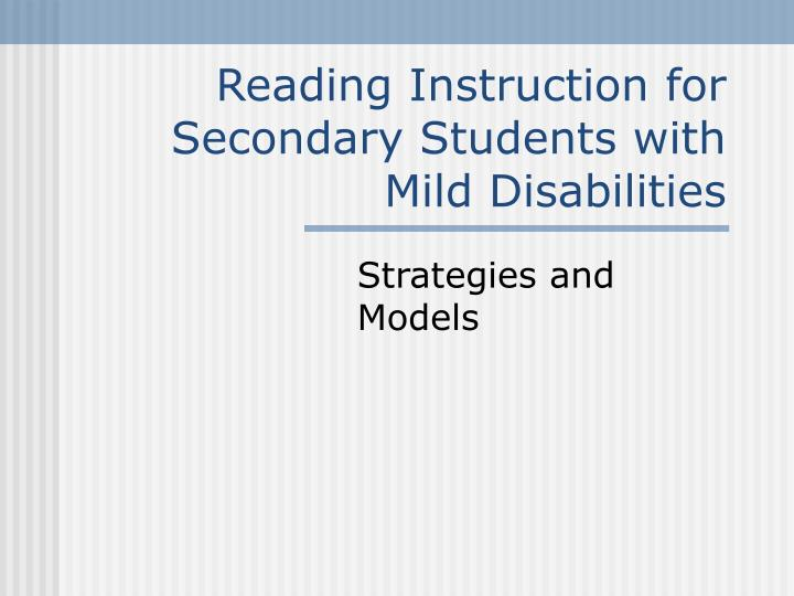 Reading Instruction for Secondary Students with Mild Disabilities