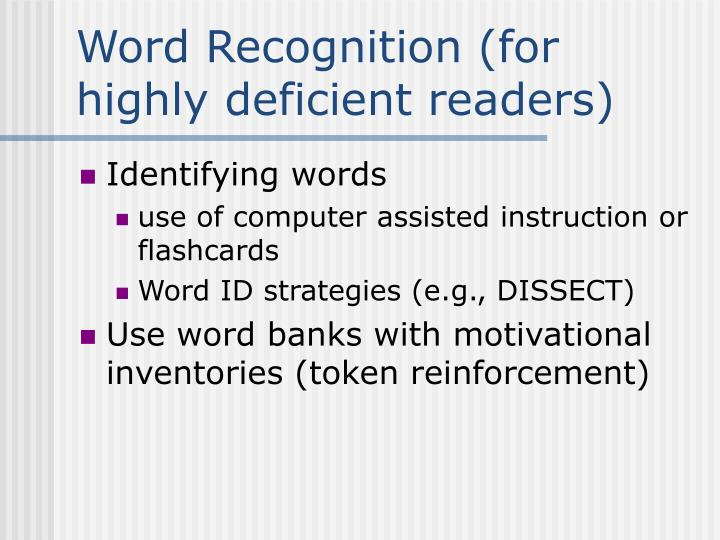 Word Recognition (for highly deficient readers)