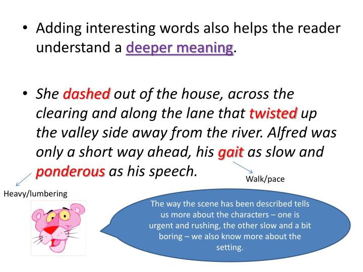 Adding interesting words also helps the reader understand a