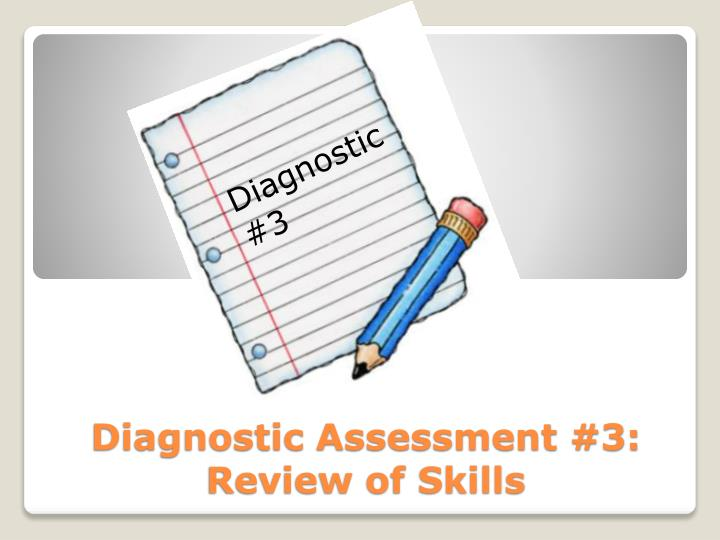 Diagnostic assessment 3 review of skills