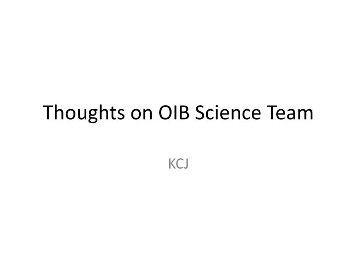thoughts on oib science team