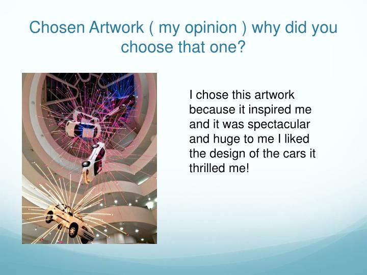 Chosen Artwork ( my opinion ) why did you choose that one?