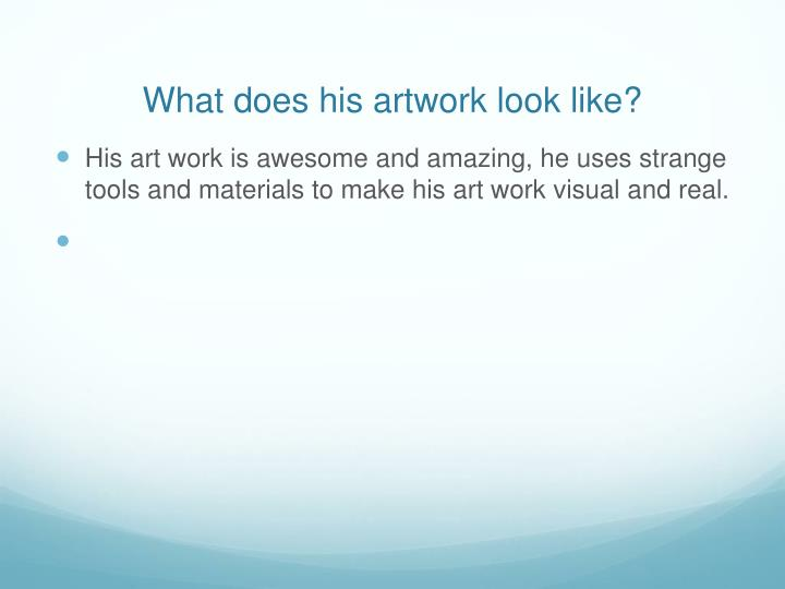 What does his artwork look like