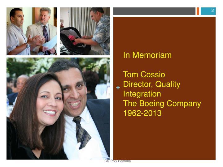In memoriam tom cossio director quality integration the boeing company 1962 2013