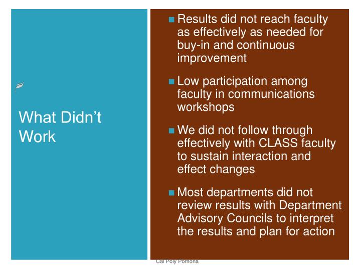 Results did not reach faculty as effectively as needed for buy-in and continuous improvement