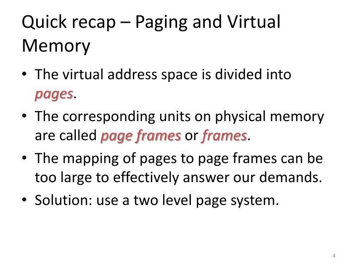 Quick recap – Paging and Virtual Memory