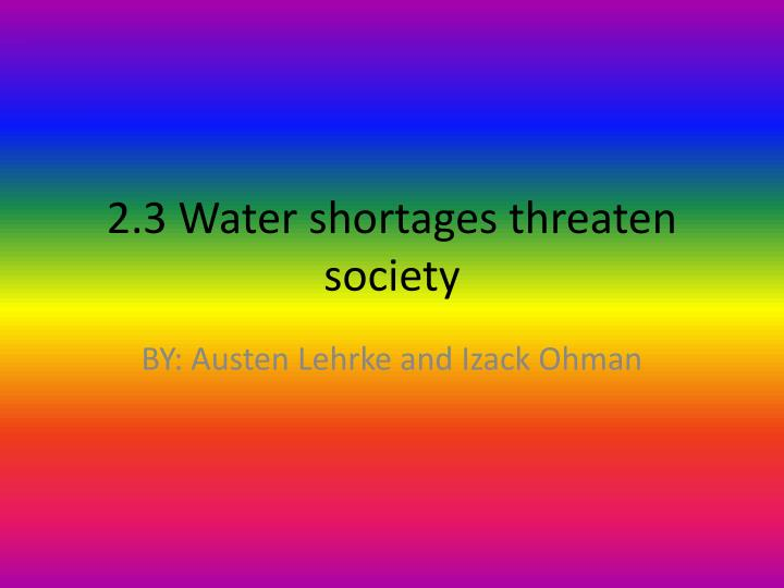2 3 water shortages threaten society n.