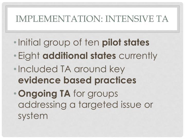 Implementation: Intensive TA