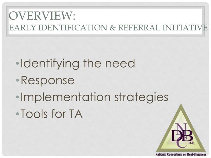 Overview early identification referral initiative