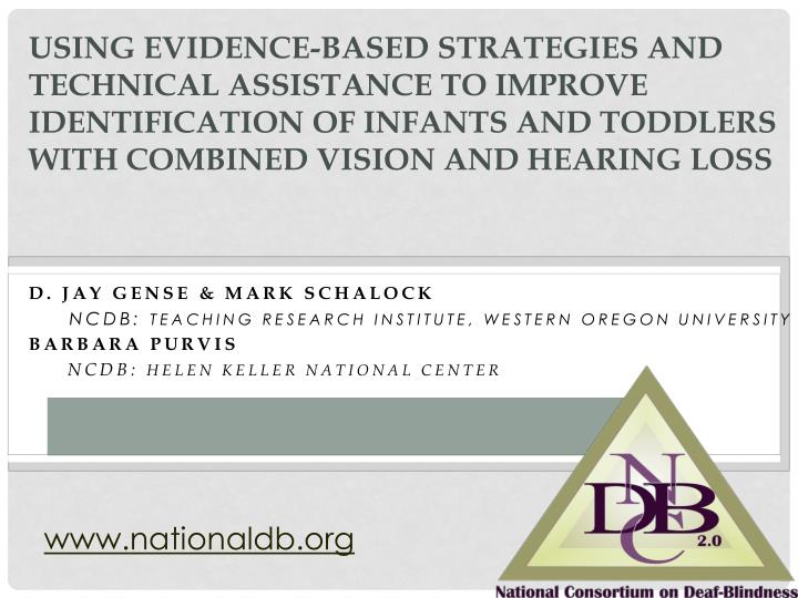 Using Evidence-based Strategies and Technical Assistance to Improve Identification of Infants and To...