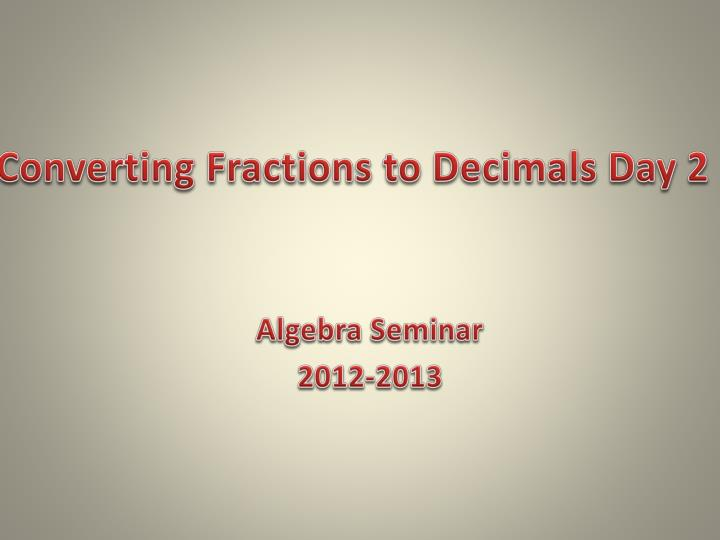 converting fractions to decimals day 2 n.