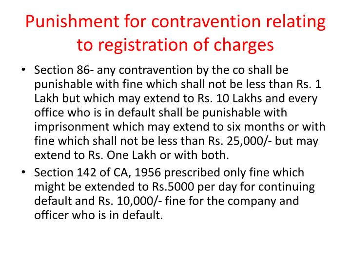 registration of charges Registration of charges where a company creates a charge, the registration authority will register charges against the name of.