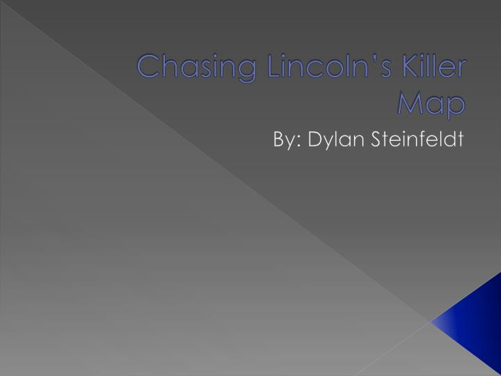Chasing lincoln s killer map