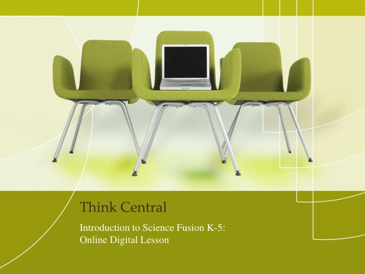 PPT - Think Central PowerPoint Presentation - ID:2493710