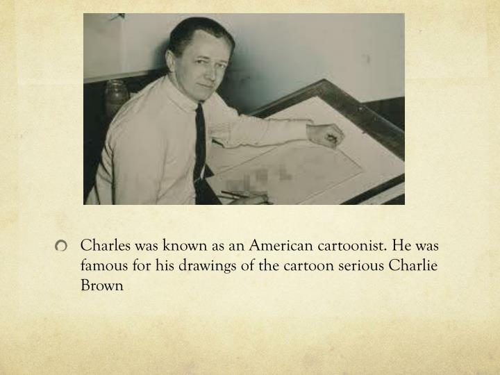 Charles was known as an