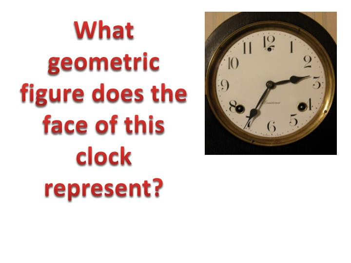 What geometric figure does the face of this clock represent?