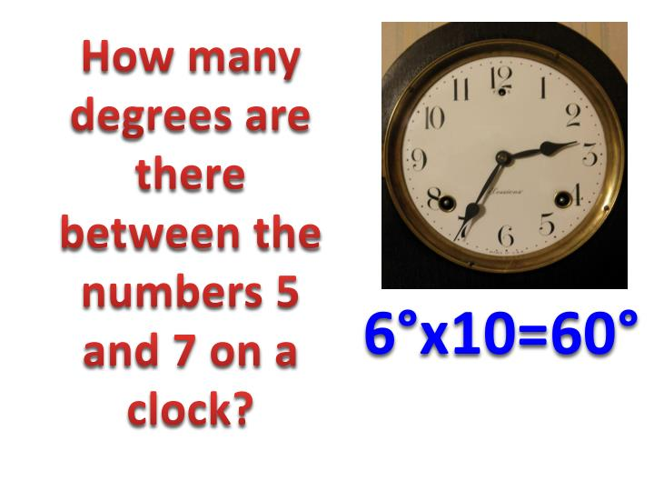 How many degrees are there between the numbers 5 and 7 on a clock?