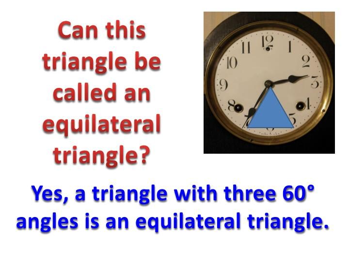 Can this triangle be called an equilateral triangle?