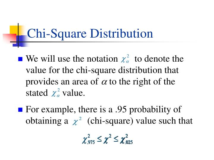 We will use the notation       to denote the value for the chi-square distribution that provides an area of