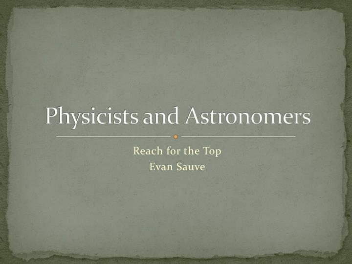 physicists and astronomers n.