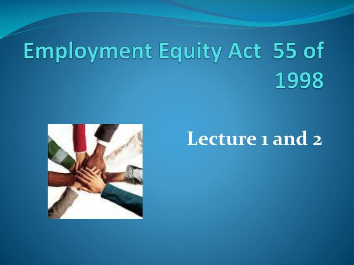 the employment equity act a short Exceed your equity targets with our employment equity fundamentals training course being a employment equity training providers:our employment equity short course or employment equity workshop (employment equity course) aims for the learner to better understand the employment equity act.