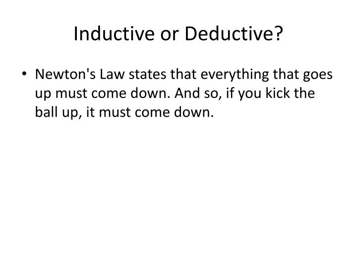 Inductive or Deductive?