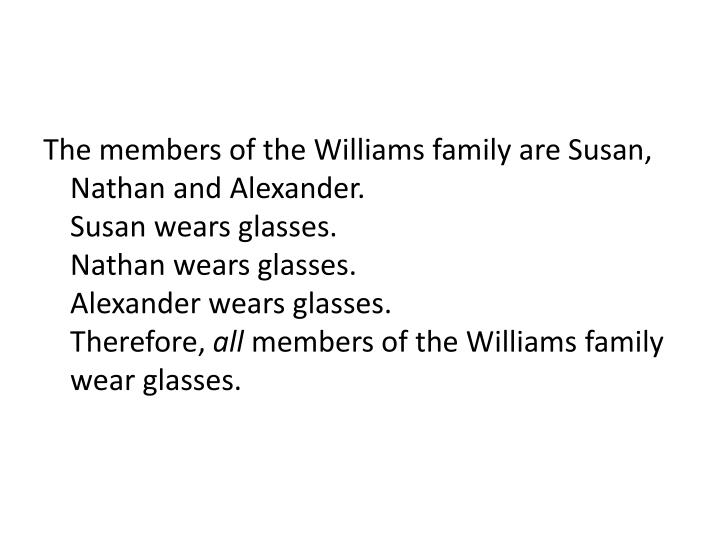 The members of the Williams family are Susan, Nathan and Alexander.