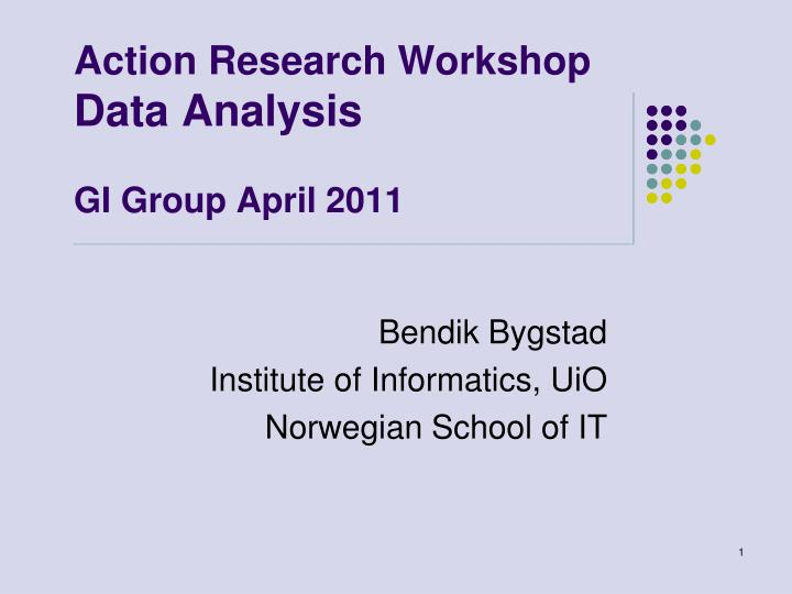 Action research workshop data analysis gi group april 2011