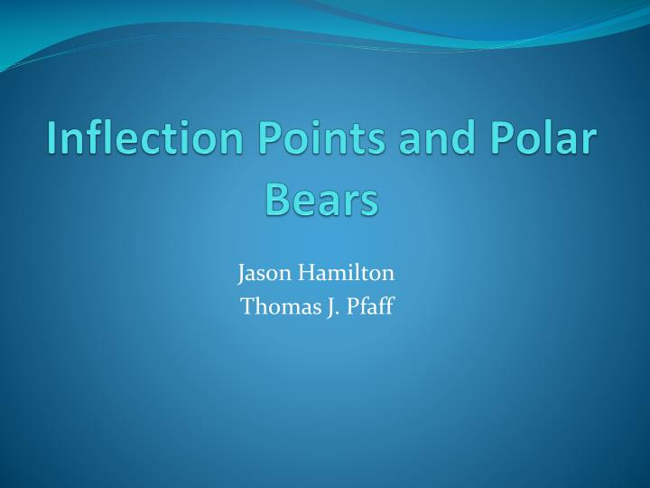 Inflection points and polar bears