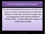a post rationalistic gospel