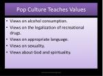 pop culture teaches values